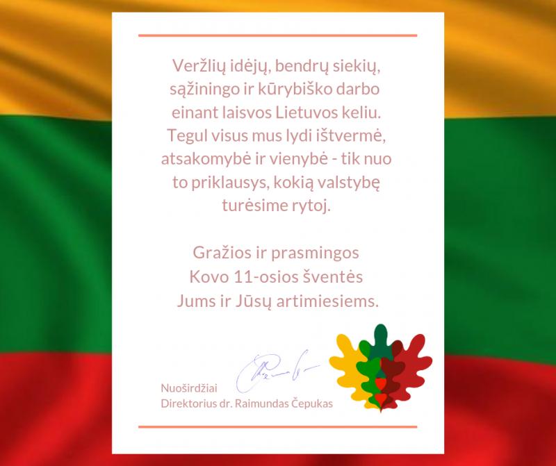 Direktoriaus dr. R. Čepuko sveikinimas Kovo 11-osios proga